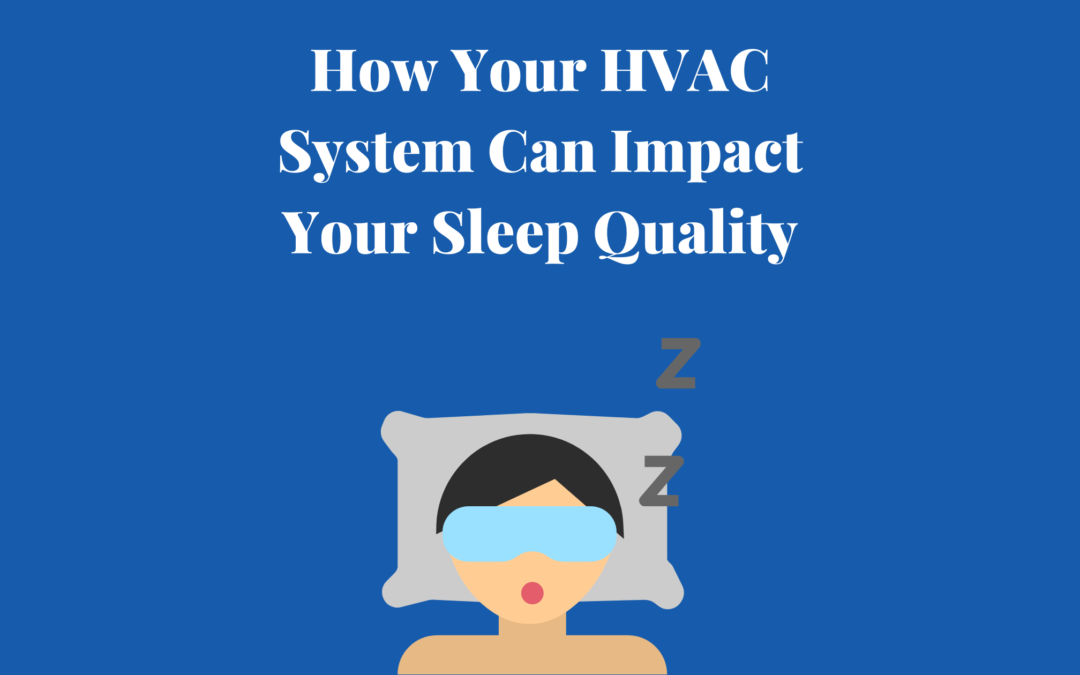 How Your HVAC System Can Impact Your Sleep Quality